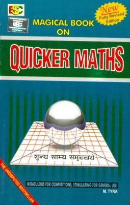 QUICKER MATHS (MAGICAL BOOK SERIES) By M. Tyra This book is miraculous for all competitive examinations comprising of Maths or quantitative aptitude.  The book being quite exhaustive caters to all needs with quick and shortcut methods and large number of solved examples.  Helpful for students preparing for SSC exams, UPSC exams, LIC exams, and Bank PO exams.